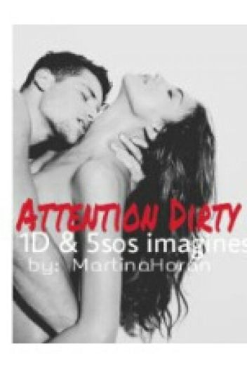 Attention dirty (1D&5SOS IMAGINES)
