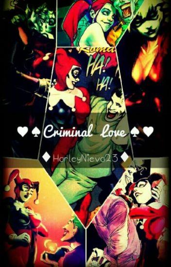Criminal Love. (Joker & Harley Quinn)