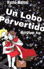 Un Lobo Pervertido (completa)  by Laigh-Fournier