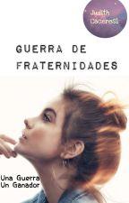 Guerra de fraternidades by JudithCaceres1