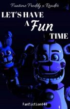 Let's have a Fun Time (Funtime Freddy x Reader) by fanfiction040