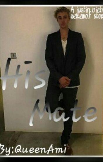 His Mate (A Justin Bieber Werewolf Story)