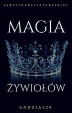 Magia żywiołów(ZAWIESZONE)  by Andzia229