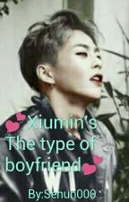 💕Xiumin's The type of boyfriend💕 by Sehun000