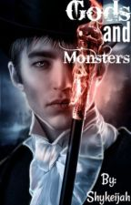 Gods And Monsters by Shykeijah