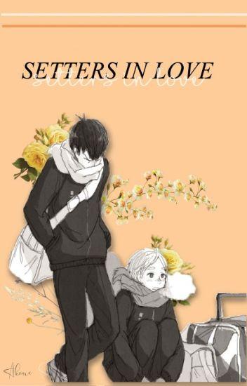 Setters In Love ( Kageyama x Reader x Sugawara ) - Akane_Sora - Wattpad
