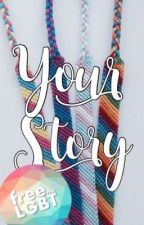 Your Story by FreeTheLGBT-PT