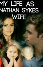 My Life As Nathan Sykes Wife by Kaylz1235