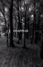 Disappear by vmneyra