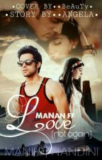Manan - Love - Not Again ( Hold ) by Angelecutiee