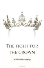 The Fight for the Crown- A Selection RP by Ominously