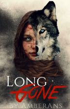 Long Gone ( COMPLETED ) by anxiousdone