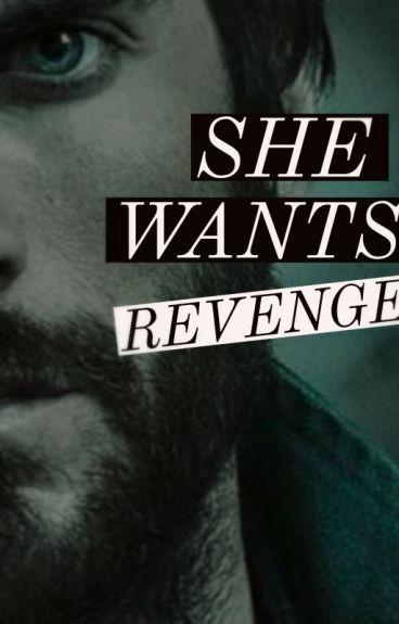 She Wants Revenge by Story_Teller_oxoo