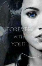 Forever with you?! by Melody_VS
