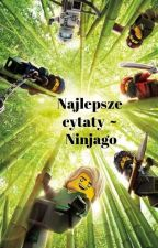 Najlepsze cytaty ~ Ninjago by Dos_Ninja