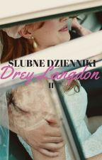 Ślubne Dzienniki Drey Langdon: Księga II by lockedinmyworld