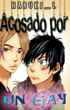 Acosado por un gay - yaoi by Haruki_L