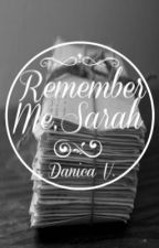 Remember Me, Sarah by courageoustimidity