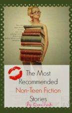 Most Recommended Non-Teen Fiction Stories by QwerTrish