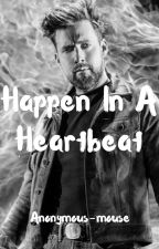 Happen in a Heartbeat - Ricky Wilson fanfic by Anonymous-mouse