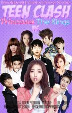 Teen Clash Princesses Vs. The Kings (On-going) by VioletLoverForever
