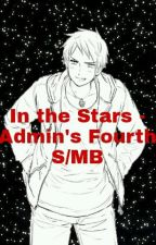 In the Stars - Admin's Fourth S/MB by -Miles_Edgeworth-