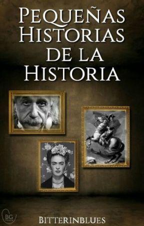 Pequeñas historias de la Historia by Bitterinblues