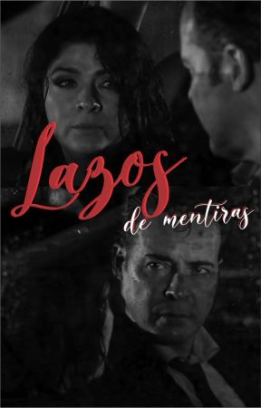 Lazos de Mentiras by Valenchusa