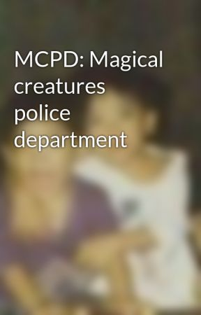 MCPD: Magical creatures police department by IamElskamesh