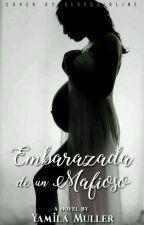 Embarazada De Un Mafioso. by MiuuValdettaro