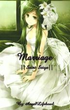 Marriage ||Saint Seiya|| by AngelLifehowl