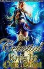 The Celestial Knight - One Shot by CatchingFate