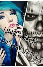 Unstable  by Deadly_Talia_22