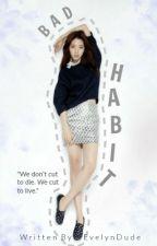 Bad Habit by EvelynDude