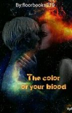 The color of your Blood (16+) (Dutch Dramione Harry Potter) by floorbooks310