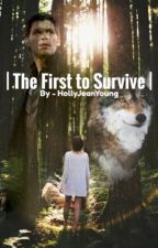 ⎢The First to Survive⎢ by HollyJeanYoung
