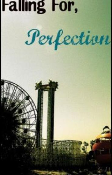 Falling For Perfection,