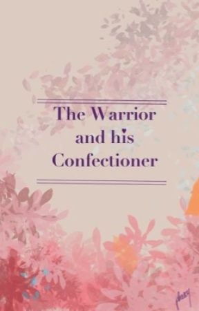 The Warrior And His Confectioner by phaecy