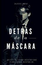 DETRÁS DE LA MÁSCARA [J.J.] by DannyBriz