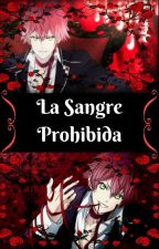 La Sangre Prohibida (Ayato y Tu) by Haydee120