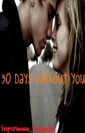 30 Days Without You by Superman_Fanatic