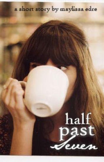 Half Past Seven