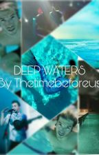 °Deep waters° by TheTimeBeforeUs