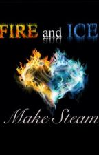 Fire and Ice make Steam (Fire Series #1) by Sasha_Dell