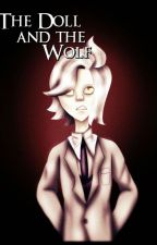 The Doll and the Wolf [Reader x OC] by HystericalParadox