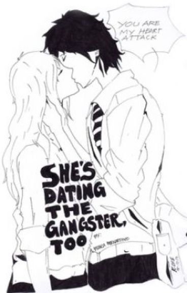 She's Dating The Gangster, Too. by SGwannaB