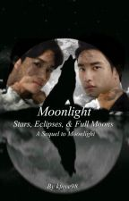 Moonlight: Stars, Eclipses, & Full Moons ( Coming Soon!) by kfnye98