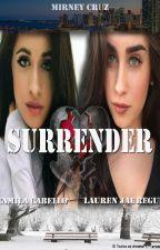 Surrender (Camren) by MirneyCruz