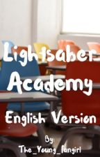 4. Lightsaber Academy (English version) [FINISHED] by The_Young_Fangirl
