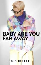 Baby Are You Far Away |Rap Monster Ambw| by bjoiner123